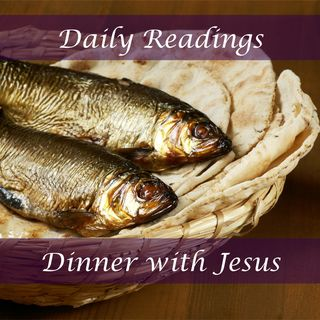 Dinner with Jesus Daily Readings