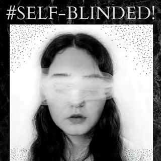 #SELF-BLINDED!