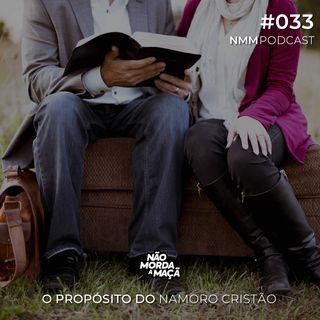 #033 - O propósito do namoro cristão