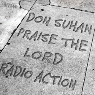 Episode 4: RADIO ACTION PRESENTS - SUHAN SUNDAY - PRAISE THE LORD with Don Suhan