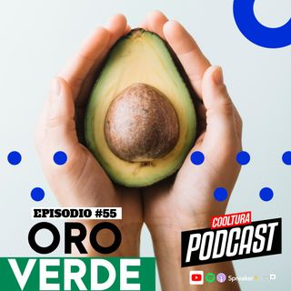 EP. 55 - El Agucate (Oro Verde)