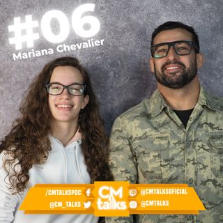 MARIANA CHEVALIER - CM Talks #06