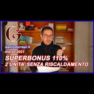 SUPERBONUS 110%: accorpamento due unità immobiliari senza impianto di riscaldamento unica proprietà
