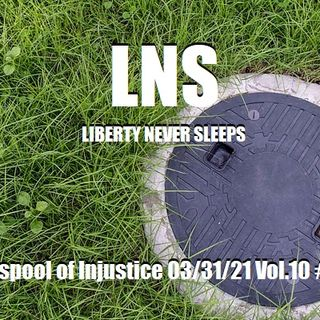 The Cesspool of Injustice 03/31/21 Vol.10 #060