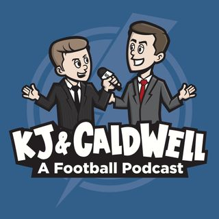 KJ & Caldwell: A Football Podcast