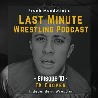 Ep. 10: TK Cooper, Riptide Wrestling