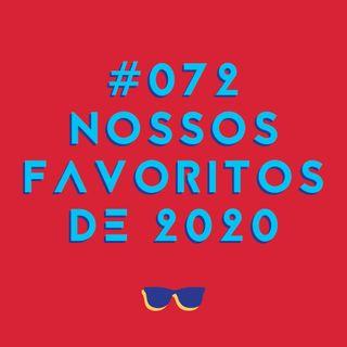 #072 - Melhores do ano: nossos favoritos de 2020
