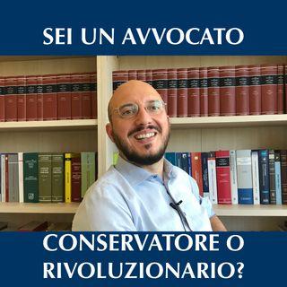 Sei un avvocato conservatore o rivoluzionario?