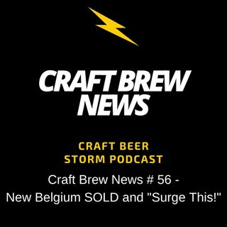 "Craft Brew News # 56 – New Belgium SOLD and ""Surge This!"""