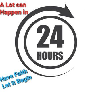 A Lot can happen In 24 hours