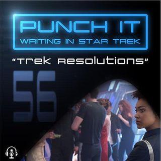 Punch It 56 - Trek Resolutions