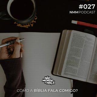 #027 - Como a bíblia fala comigo?