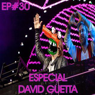Episódio #30 - Especial David Guetta