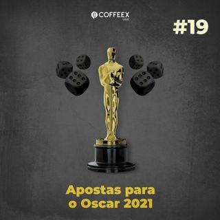19 - Apostas para o Oscar 2021