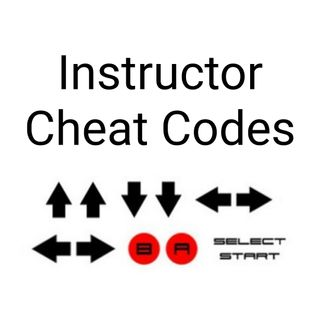 Instructor Cheat Codes