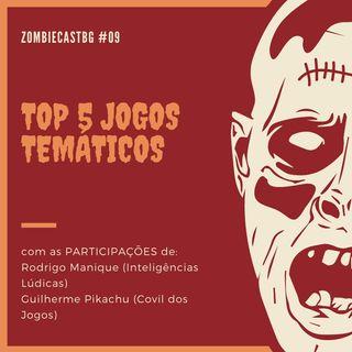 ZombieCastBG #09 - Top 5 Jogos Temáticos (18+)