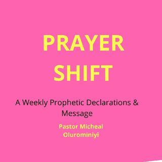 PRAYER SHIFT By Pastor Olurominiyi Oluseun Micheal