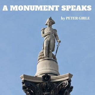A MONUMENT SPEAKS (Horatio Nelson)