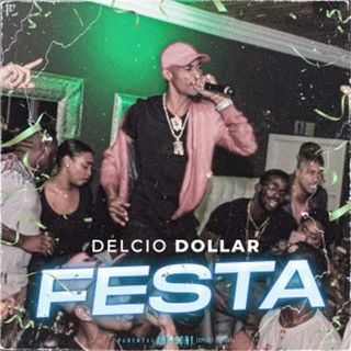 Delcio Dollar - Festa (Rap)