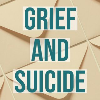 Grief and Suicide