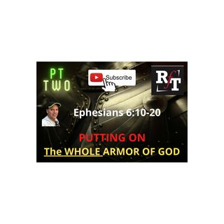 PT2-Putting On The WHOLE Armor Of God - 8:4:20, 12.22 PM
