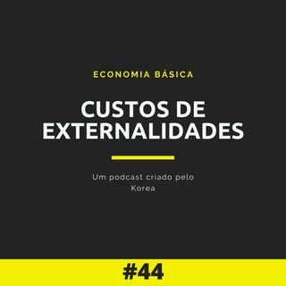 Economia Básica - Custos de Externalidades - 44