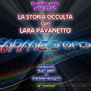 Forme d' Onda - Lara Pavanetto: La Storia Occulta - 29-06-2017