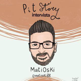 Intervista con Matioski - PitStory Extra Pt.51