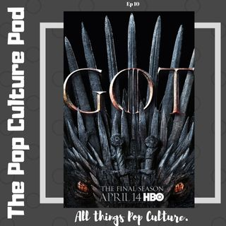 Game of Thrones Series Finale | The Pop Culture Pod