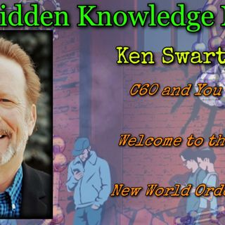 C60 and You/Welcome to the New World Order with Ken Swartz