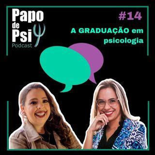 #14 A Graduação em Psicologia