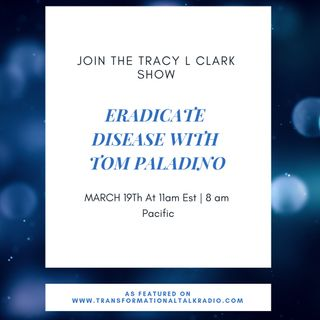 The Tracy L Clark Show: Live Your Extraordinary Life Radio: Let's Eradicate Disease