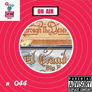 Meeples & Nipples Podcast # 044 - Naftalina - Through the Desert e El Grande