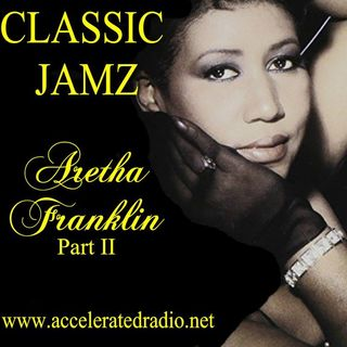 Classic Jamz *Aretha Franklin Part2* 9-1-18