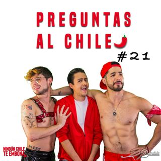 Preguntas al Chile Ep 21
