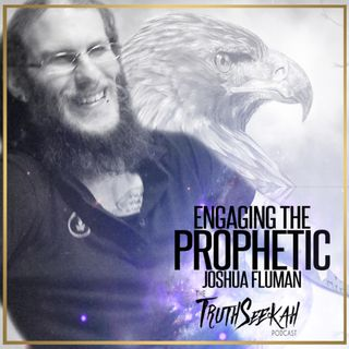 Engaging The Prophetic   Joshua Fluman