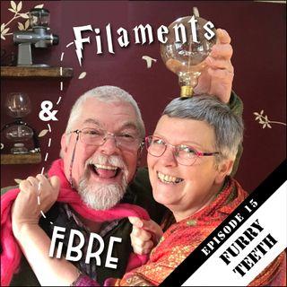 Episode 15—Filaments and Fibre—Furry Teeth