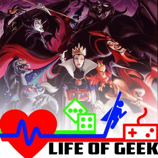 Life Of Geek Ep1 - The Disney Villain Curveball