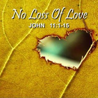 "1-20-19  MESSAGE - ""No Loss Of Love"""