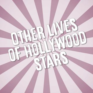 The Other Lives of Hollywood Stars