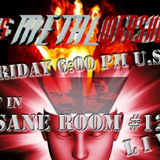 This Metal Webshow Sane Room #12 L I V E
