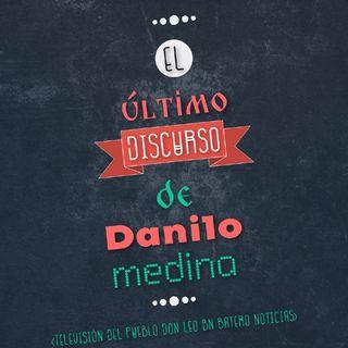 El Ultimo Discurso De Danilo Medina Como Presidente De La República Dominicana