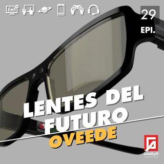 Lentes del futuro con Oveede.