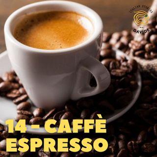 14 - Caffè espresso