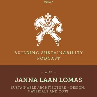 BS37 - Sustainable architecture - Design, Materials and Cost - Janna Laan Lomas