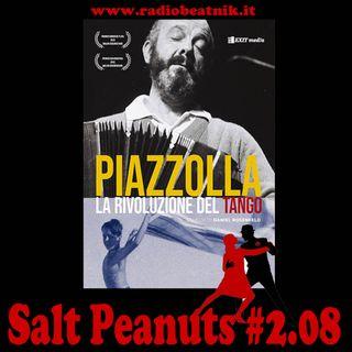 Salt Peanuts Ep. 2.08 La rivoluzione del Tango Astor Piazzolla