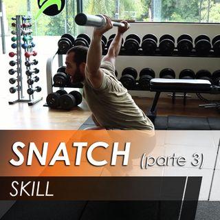 Snatch [Skill] [parte 3]