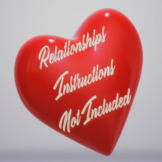 Relationships: Instructions Not Included