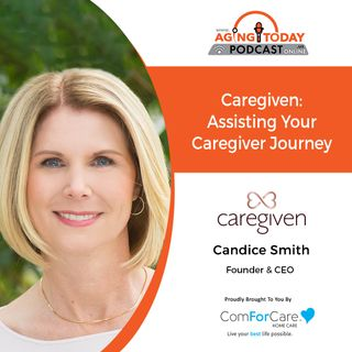 9/20/21: Candice Smith with Caregiven, Inc. | WHO SUPPORTS THE CAREGIVERS? | Aging Today with Mark Turnbull from ComForCare Portland