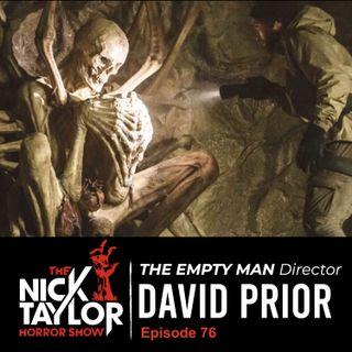 THE EMPTY MAN, Writer/Director, David Prior [Episode 76]